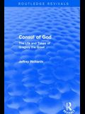 Consul of God (Routledge Revivals): The Life and Times of Gregory the Great