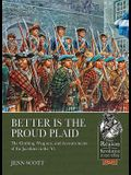 Better Is the Proud Plaid: The Clothing, Weapons, and Accoutrements of the Jacobites in the '45