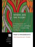 Where Are the Poor?: A Comparison of the Ecclesial Base Communities and Pentecostalisma-Case Study in Cuernavaca, Mexico