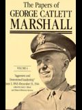 The Papers of George Catlett Marshall, 4: Aggressive and Determined Leadership, June 1, 1943-December 31, 1944