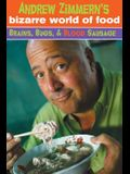 Andrew Zimmern's Bizarre World of Food: Brains, Bugs, and Blood Sausage