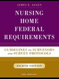 Nursing Home Federal Requirements: Guidelines to Surveyors and Survey Protocols