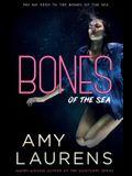 Bones Of The Sea