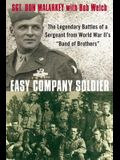 Easy Company Soldier: The Legendary Battles of a Sergeant from World War II's band of Brothers
