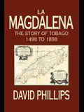 La Magdalena: The Story of Tobago 1498 to 1898