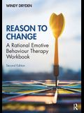 Reason to Change: A Rational Emotive Behaviour Therapy Workbook 2nd edition