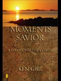 Moments with the Savior: A Devotional Life of Christ