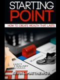 Starting Point: How To Create Wealth That Lasts