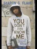 You Don't Even Know Me: Stories and Poems Abo