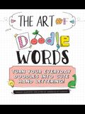 The Art of Doodle Words: Turn Your Everyday Doodles Into Cute Hand Lettering!