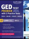 Kaplan GED Test Premier 2015 with 2 Practice Tests: Book + Online + Videos + Mobile (Kaplan Test Prep)