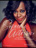 Supreme Actresses: Iconic Black Women Who Revolutionized Hollywood