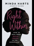 Right Within: How to Heal from Racial Trauma in the Workplace