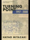 Turning Point: 1997-2008