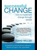 Successful Change - How to Implement Change Through People