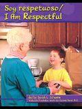 Soy respetuoso/I Am Respectful (Character Values Bilingual) (Multilingual Edition)