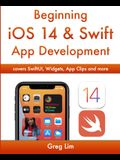 Beginning iOS 14 & Swift App Development: Develop iOS Apps with Xcode 12, Swift 5, SwiftUI, MLKit, ARKit and more