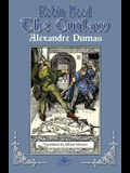 Robin Hood the Outlaw: Tales of Robin Hood by Alexandre Dumas: Book Two