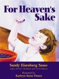 For Heaven's Sake: For Heaven's Sake