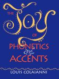 The Joy of Phonetics and Accents