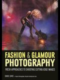 Fashion & Glamour Photography: Fresh Approaches for Shooting Cutting-Edge Images