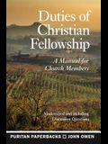 Duties of Christian Fellowship: A Manual for Church Members