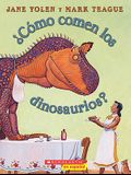 ¿cómo Comen Los Dinosaurios? (How Do Dinosaurs Eat Their Food?): (spanish Language Edition of How Do Dinosaurs Eat Their Food?)