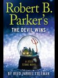 Robert B. Parker's the Devil Wins: A Jesse Stone Novel
