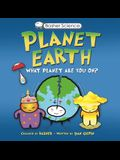 Basher Science: Planet Earth: What Planet Are You On? [With Poster]