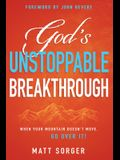 God's Unstoppable Breakthrough: When Your Mountain Doesn't Move, Go Over It!
