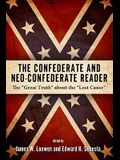 Confederate and Neo-Confederate Reader: The great Truth about the lost Cause