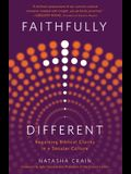 Faithfully Different: Regaining Biblical Clarity in a Secular Culture