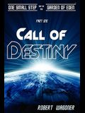 Call of Destiny: One Small Step out of the Garden of Eden
