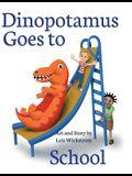 Dinopotamus Goes to School (hardcover)