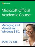 70-688 Supporting Windows 8.1 (Microsoft Official Academic Course Series)