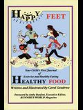 Happy Feet, Healthy Food: Your Child's First Journal of Exercise and Healthy Eating