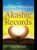 The Infinite Wisdom of the Akashic Records: How to Access Your Soul's Plan with Ease