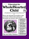 Educating the Wholehearted Child Revised & Expanded