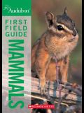 National Audubon Society First Field Guide Mammals (National Audubon Society First Field Guide)