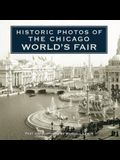 Historic Photos of the Chicago World's Fair
