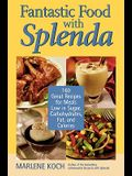 Fantastic Food with Splenda: 160 Great Recipes for Meals Low in Sugar, Carbohydrates, Fat, and Calories