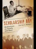 Scholarship Boy: Meditations on Family and Race