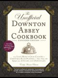 The Unofficial Downton Abbey Cookbook, Expanded Edition: From Lady Mary's Crab Canapés to Christmas Plum Pudding--More Than 150 Recipes from Upstairs