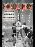 Ramblers: Loyola Chicago 1963 a the Team That Changed the Color of College Basketball