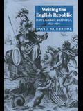 Writing the English Republic: Poetry, Rhetoric and Politics, 1627 1660