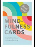 Mindfulness Cards: Simple Practices for Everyday Life (Daily Mindfulness, Daily Gratitude, Mindful Meditation)