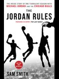The Jordan Rules: The Inside Story of One Turbulent Season with Michael Jordan and the Chicago Bulls