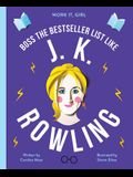 Work It, Girl: J. K. Rowling: Boss the Bestseller List Like