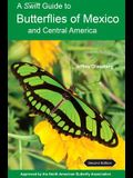A Swift Guide to Butterflies of Mexico and Central America: Second Edition