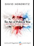 The Art of Political War and Other Radical Pursuits Lib/E